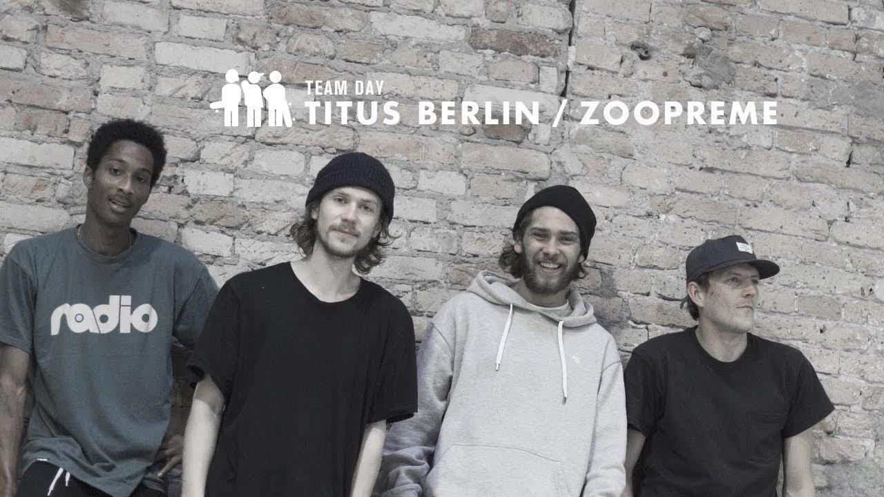 TEAM DAY – Titus Berlin / Zoopreme